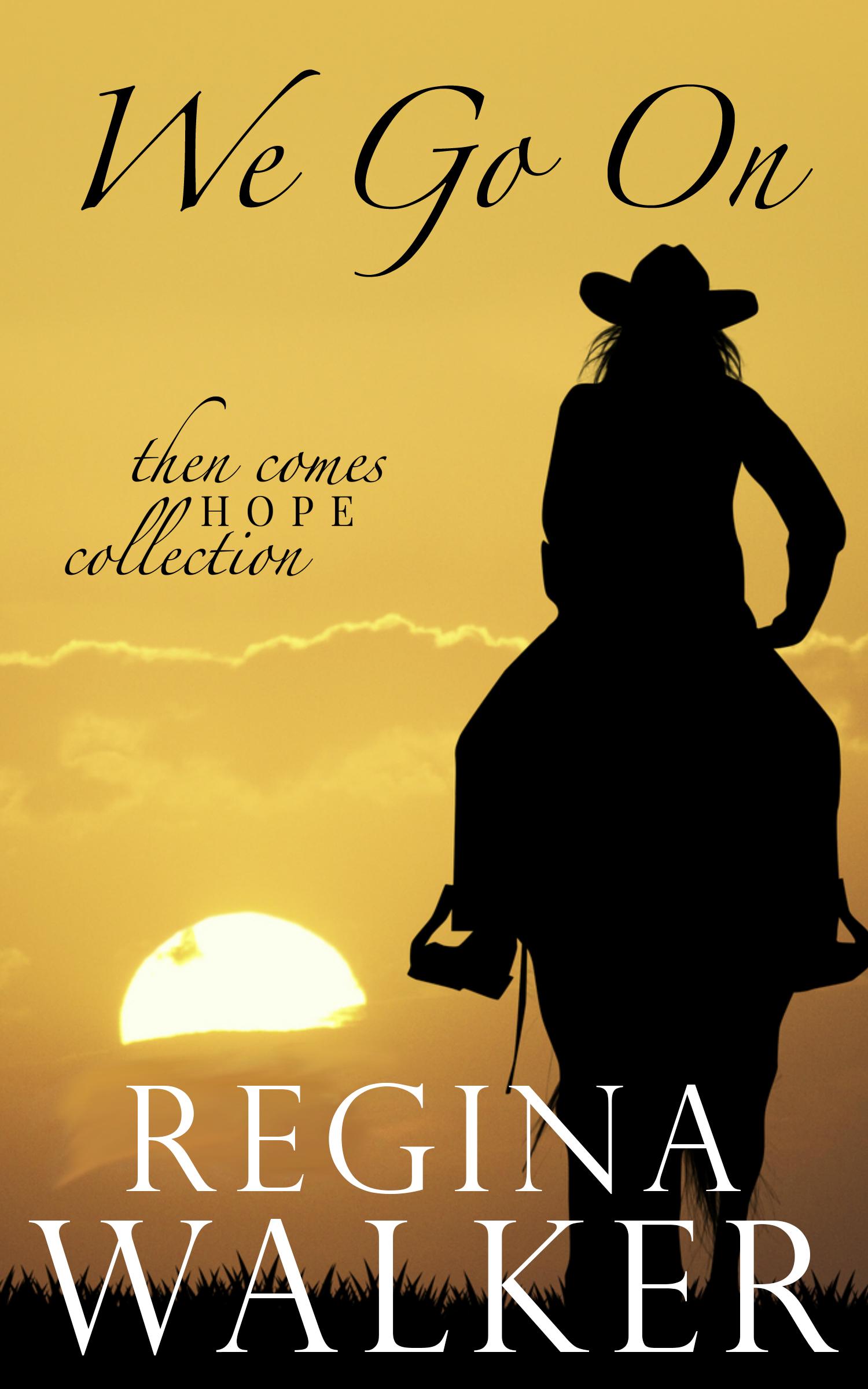 We Go On by Regina Walker