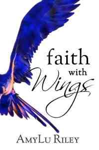 Faith-with-Wings-by-AmyLu-RIley-Book-Cover-JPG